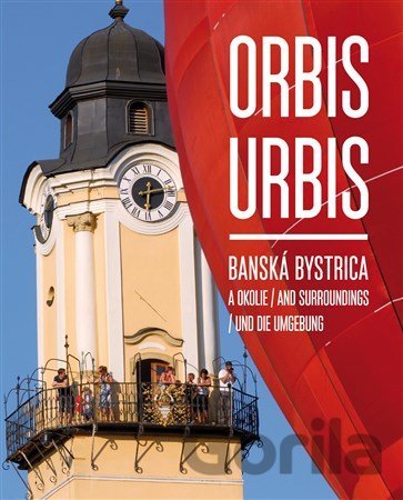 6736c9e05 Kniha: Orbis Urbis - Banská Bystrica a okolie(Martin Úradníček) za ...
