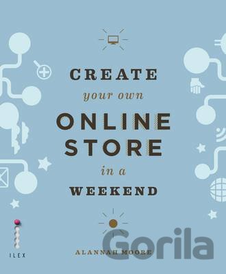 Kniha Create Your Own Online Store (Using WordPress... (Alannah Moore) - Alannah Moore