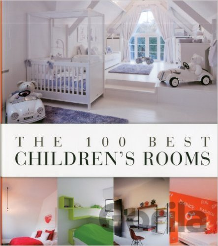 Kniha The 100 Best Children's Rooms - Wim Pauwels