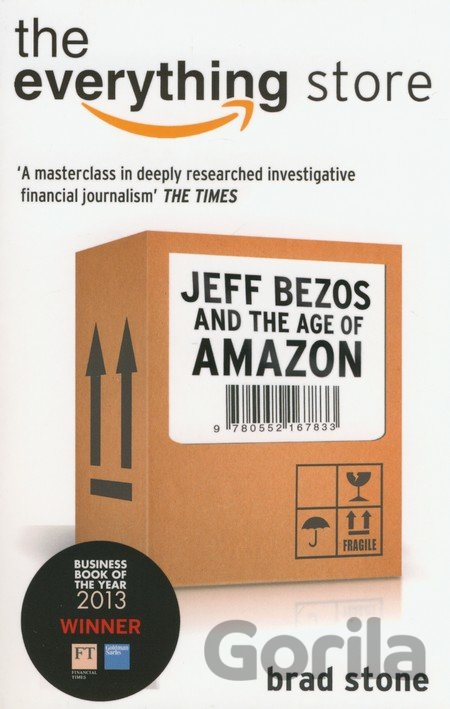 Kniha The Everything Store: Jeff Bezos and the Age... (Brad Stone) - Brad Stone