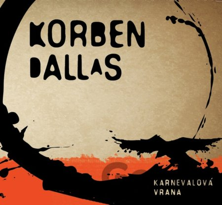 CD album KORBEN DALLAS: KARNEVALOVA VRANA