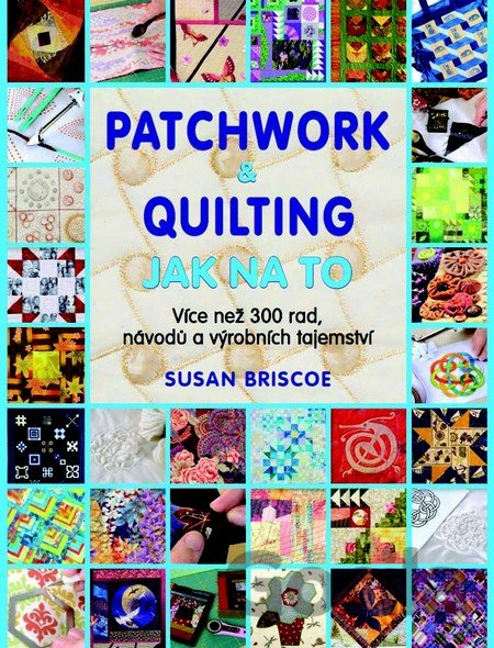 Kniha Patchwork a quilting - Jak na to - Susan Briscoeová