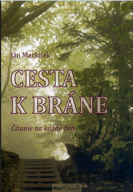 08155b44c Kniha: Cesta k bráne (Ján Maršálek) [SK](Ján Maršálek) za 6,89€ | Gorila