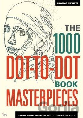 Kniha The 1000 Dot-to-Dot Book: Masterpieces: Twenty Iconic Works of Art to Complete Y - Thomas Pavitte