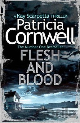 Kniha Flesh and Blood - Patricia Cornwell