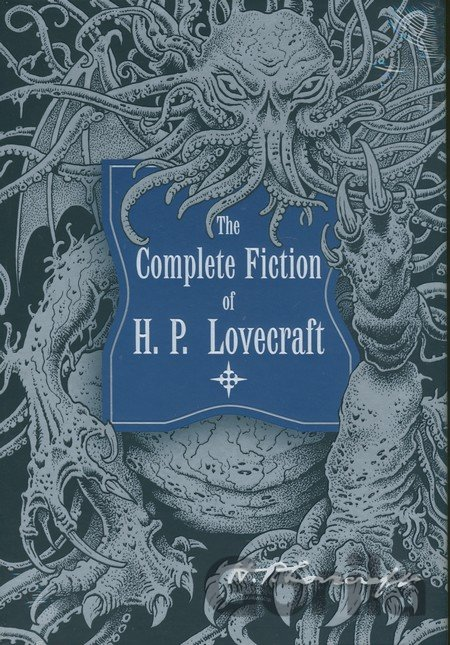 Kniha The Complete Fiction of H. P. Lovecraft - Howard Phillips Lovecraft