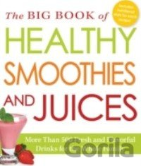 Kniha The Big Book of Healthy Smoothies and Juices -