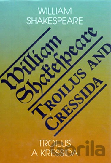 Kniha Troilus a Kressida / Toilus and Cressida (William Shakespeare) - William Shakespeare