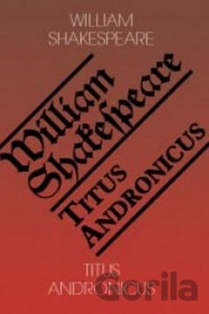 Kniha Titus Andronicus (William Shakespeare) - William Shakespeare