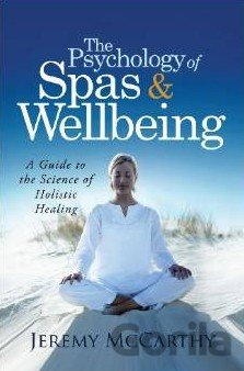 Kniha The Psychology of Spas and Wellbeing - Jeremy McCarthy