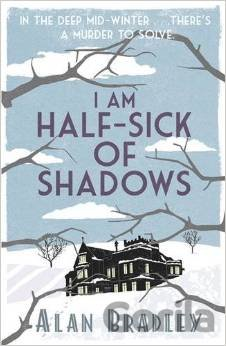 Kniha I Am Half-Sick of Shadows - Alan Bradley