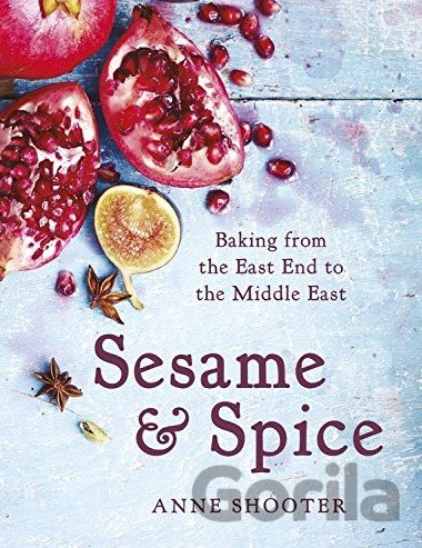 Kniha Sesame & Spice: Baking from the East End to the Middle East (Anne Shooter) - Anne Shooter