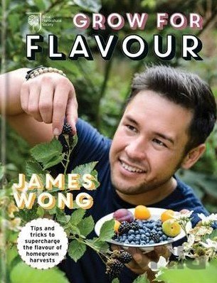 Kniha RHS Grow for Flavour: Brand-new tips & tr... (James Wong, The Royal Horticul - James Wong