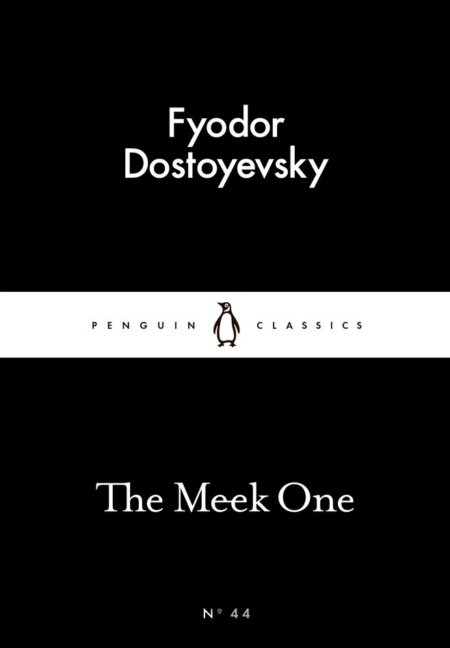 Kniha The Meek One - Fjodor Michajlovič Dostojevskij