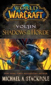 Kniha World of Warcraft: Vol'jin: Shadows of the Horde: Mists of Pandaria Book 2 - Michael A. Stackpole