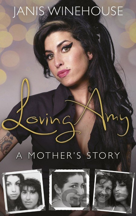 Kniha Loving Amy: A Mother's Story (Janis Winehouse) (Paperback) - Janis Winehouse