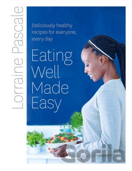 Kniha Eating Well Made Easy (Lorraine Pascale) (Hardcover) - Lorraine Pascale