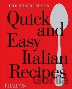 Kniha The Silver Spoon Quick and Easy Italian Recip... (The Silver Spoon Kitchen) -