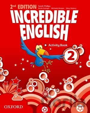 Kniha Incredible English 2nd Edition 2 Activity Book (Sarah Phillips) - Sarah Phillips, Kristie Grainger, Michaela Morgan, Mary Slattery