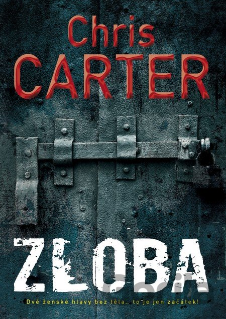 Kniha Zloba (Chris Carter) [CZ] - Chris Carter