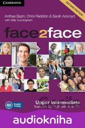 Audiokniha Face2Face: Upper intermediate - Testmaker CD-ROM and Audio CD - Anthea Bazin, Sarah Ackroyd, Chris Redston, Gillie Cunningham
