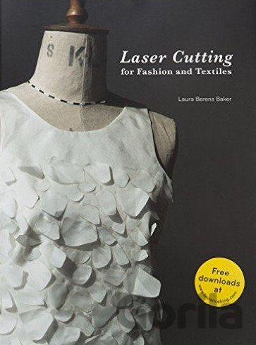 Kniha Laser Cutting for Fashion and Textiles (Hardc... (Laura Berens Baker) - Laura Berens Baker