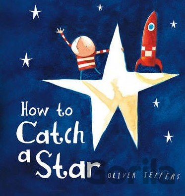 Kniha How to Catch a Star (Oliver Jeffers) - Oliver Jeffers