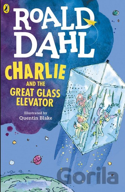 Kniha Charlie and the Great Glass Elevator - Roald Dahl