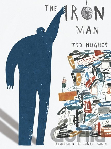 Kniha The Iron Man (Ted Hughes, Laura Carlin) (Hardcover) - Ted Hughes