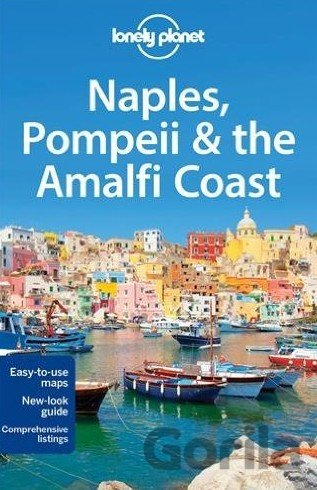 Kniha Naples, Pompeii and the Amalfi Coast (Lonely Planet) - Cristian Bonetto