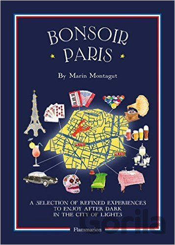 Kniha Bonsoir Paris: The Bonjour City Map-Guides (B... (Marin Montagut) - Marin Montagut