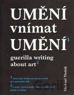 af9fdf896 Kniha: Umění vnímat umění (Michael Třeštík) [CZ](Michael Třeštík) za ...