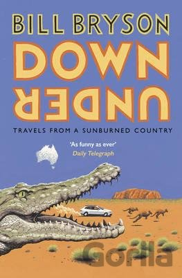 Kniha Down Under: Travels in a Sunburned Country (P... (Bill Bryson) - Bill Bryson