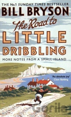 Kniha The Road to Little Dribbling: More Notes From... (Bill Bryson) - Bill Bryson