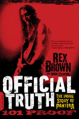 Kniha Official Truth, 101 Proof (Rex Brown) (Paperback) - Rex Brown