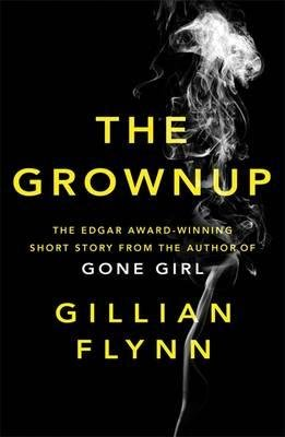Kniha The Grownup (Gillian Flynn) (Paperback) - Gillian Flynn