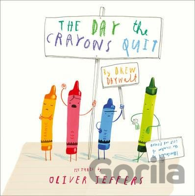 Kniha The Day The Crayons Quit (Drew Daywalt, Oliver Jeffers) - Oliver Jeffers, Drew Daywalt