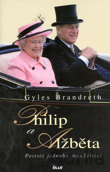 Kniha: Philip a Alžběta(Gyles Brandreth) za 14,97€ | Gorila