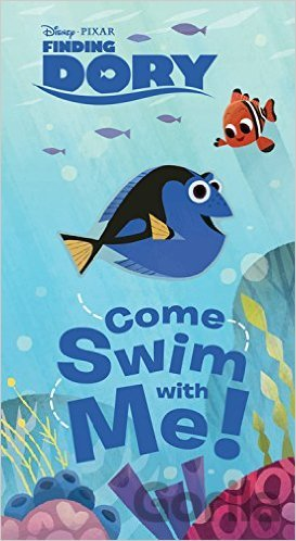 Kniha Finding Dory: Come Swim with Me! -