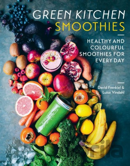 Kniha Green Kitchen Smoothies (David Frenkiel, Luise Vindahl) (Hardcover) - David Frenkiel, Luise Vindahl