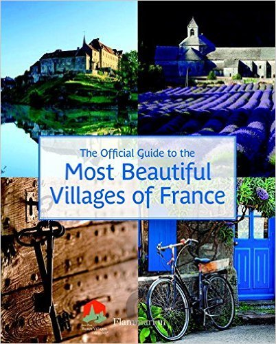 Kniha The Official Guide to the Most Beautiful Vill... (Les Plus Beaux Villages de Fra -