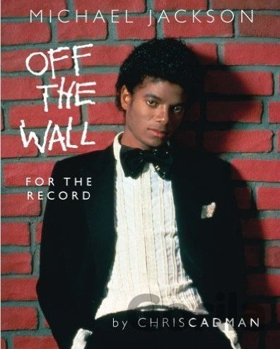 Kniha Michael Jackson off the Wall for the Record - Chris Cadman