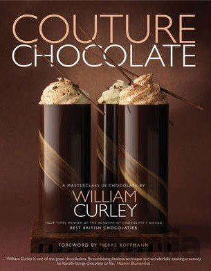 Kniha Couture Chocolate: A Masterclass in Chocolate... (William Curley) - William Curley