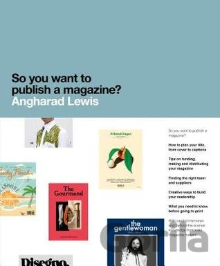Kniha So You Want to publish a magazine? (Paperback... (Angharad Lewis) - Angharad Lewis
