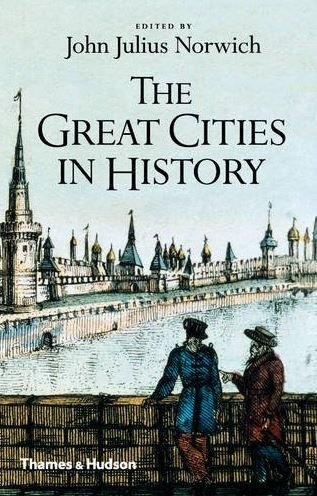 Kniha The Great Cities in History - John Julius Norwich
