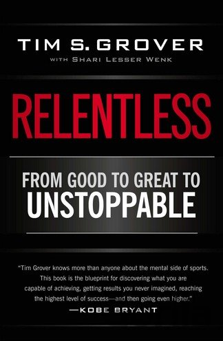 Kniha Relentless: From Good to Great to Unstoppable... (Tim Grover) - Shari Wenk, Tim S. Grover