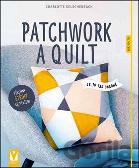 Kniha Patchwork a quilting - Charlotte Kelschenbach