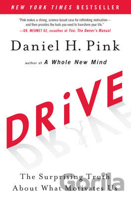 Kniha Drive : The Surprising Truth About What Motivates Us (Daniel H. Pink) - Daniel H. Pink