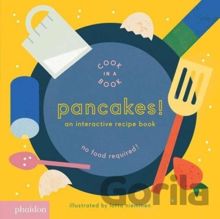 Kniha Pancakes!: An Interactive Recipe Book (Cook I... (Lotta Nieminen, Meagan Bennett - Lotta Nieminen