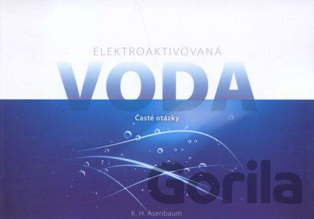 Kniha  Elektroaktivovaná voda - Časté otázky (K.H. Asenbaum)  SK ... 391d2c58a7